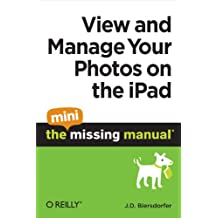 View and Manage Your Photos on the iPad: The Mini Missing Manual (English Edition)