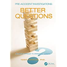 Pre-Accident Investigations: Better Questions - An Applied Approach to Operational Learning (English Edition)