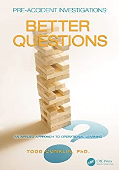 """""""Pre-Accident Investigations: Better Questions - An Applied Approach to Operational Learning (English Edition)"""",作者:[Conklin, Todd]"""
