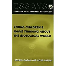 Young Children's Thinking about Biological World (Essays in Developmental Psychology) (English Edition)