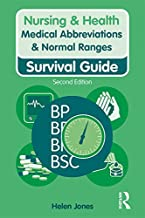 Medical Abbreviations & Normal Ranges: Survival Guide (Nursing and Health Survival Guides) (English Edition)