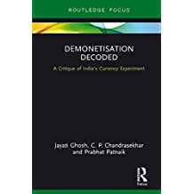 Demonetisation Decoded: A Critique of India's Currency Experiment (Routledge Focus) (English Edition)