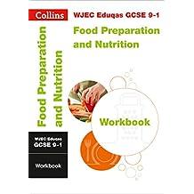 WJEC Eduqas GCSE 9-1 Food Preparation and Nutrition Workbook (Collins GCSE 9-1 Revision) (English Edition)