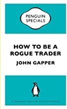 How To Be a Rogue Trader: A Penguin Special from Portfolio (English Edition)