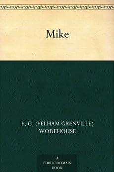 """Mike (English Edition)"",作者:[P. G. (Pelham Grenville) Wodehouse]"