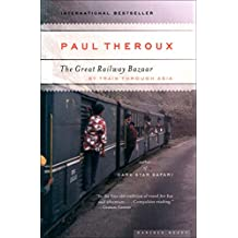 The Great Railway Bazaar: By Train Through Asia (English Edition)