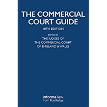 The Commercial Court Guide: (incorporating The Admiralty Court Guide) with The Financial List Guide and The Circuit Commercial (Mercantile) Court Guide ... Commercial Law Library) (English Edition)