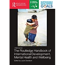 The Routledge Handbook of International Development, Mental Health and Wellbeing (English Edition)