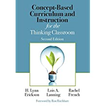 Concept-Based Curriculum and Instruction for the Thinking Classroom (Corwin Teaching Essentials) (English Edition)