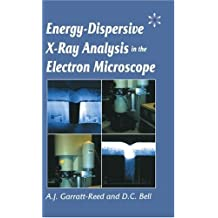 Energy Dispersive X-ray Analysis in the Electron Microscope (Microscopy Handbooks Book 49) (English Edition)