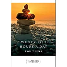 Twenty-Four Hours a Day for Teens: Daily Meditations (Hazelden Meditations) (English Edition)