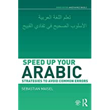 Speed up your Arabic: Strategies to Avoid Common Errors (Speed Uo Your Language Skills) (English Edition)
