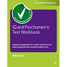 IQ and Psychometric Test Workbook: Essential Preparation for Verbal Numerical and Spatial Aptitude Tests and Personality Tests (Testing Series) (English Edition)
