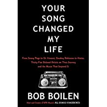 Your Song Changed My Life: From Jimmy Page to St. Vincent, Smokey Robinson to Hozier, Thirty-Five Beloved Artists on Their Journey and the Music That Inspired It (English Edition)