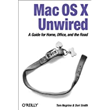 Mac OS X Unwired: A Guide for Home, Office, and the Road (English Edition)