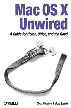 """""""Mac OS X Unwired: A Guide for Home, Office, and the Road (English Edition)"""",作者:[Negrino, Tom, Smith, Dori]"""