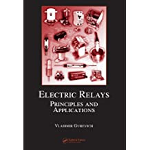 Electric Relays: Principles and Applications (Electrical and Computer Engineering) (English Edition)