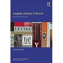 Jungian Literary Criticism: The Essential Guide (Jung: The Essential Guides) (English Edition)
