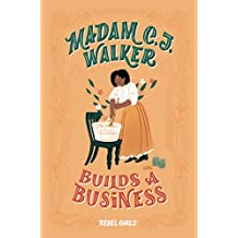 Madam C.J. Walker Builds a Business (A Good Night Stories for Rebel Girls Chapter Book) (English Edition)