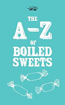"""The A-Z of Boiled Sweets (English Edition)"",作者:[Anon]"