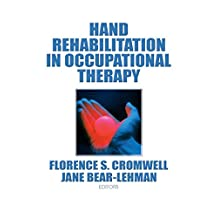 Hand Rehabilitation in Occupational Therapy (English Edition)