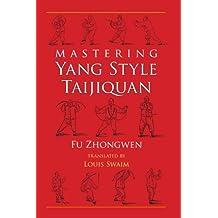 Mastering Yang Style Taijiquan (English Edition)