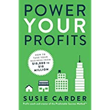 Power Your Profits: How to Take Your Business from $10,000 to $10,000,000 (English Edition)