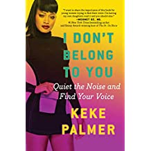 I Don't Belong to You: Quiet the Noise and Find Your Voice (English Edition)