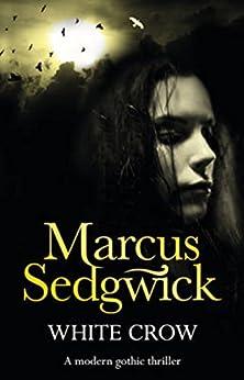 """White Crow (English Edition)"",作者:[Sedgwick, Marcus]"