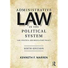 Administrative Law in the Political System: Law, Politics, and Regulatory Policy (English Edition)