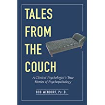 Tales from the Couch: A Clinical Psychologist's True Stories of Psychopathology (English Edition)