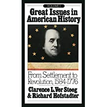 Great Issues in American History, Vol. I: From Settlement to Revolution, 1584-1776 (English Edition)