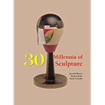 30 Millennia of Sculpture (Book Collection) (English Edition)