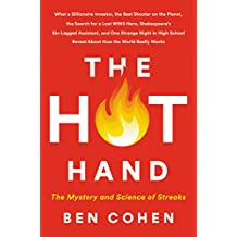 The Hot Hand: The Mystery and Science of Streaks (English Edition)