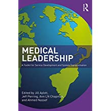 Medical Leadership: A Toolkit for Service Development and System Transformation (English Edition)