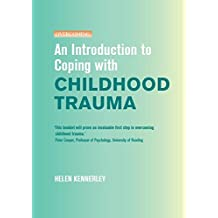 An Introduction to Coping with Childhood Trauma (Overcoming) (English Edition)