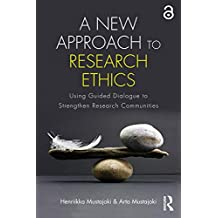 A New Approach to Research Ethics: Using Guided Dialogue to Strengthen Research Communities (Open Access) (English Edition)