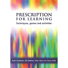 Prescription for Learning: Learning Techniques, Games and Activities (English Edition)