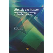 Lifestyle and Nature: Integrating Nature Technology to Sustainable Lifestyles (English Edition)