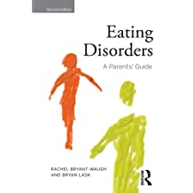 Eating Disorders: A Parents' Guide, Second edition (English Edition)
