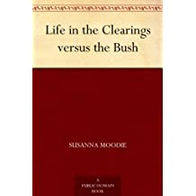 Life in the Clearings versus the Bush (English Edition)