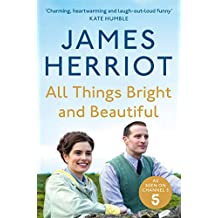 All Things Bright and Beautiful: The Classic Memoirs of a Yorkshire Country Vet (English Edition)