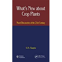 What's New About Crop Plants: Novel Discoveries of the 21st Century (English Edition)