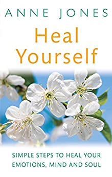 """""""Heal Yourself: Simple steps to heal your emotions, mind & soul (English Edition)"""",作者:[Jones, Anne]"""