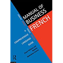 Manual of Business French: A Comprehensive Language Guide (Languages for Business) (English Edition)