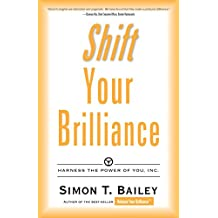 Shift Your Brilliance: Harness the Power of You, Inc. (Brilliant Living Series) (English Edition)