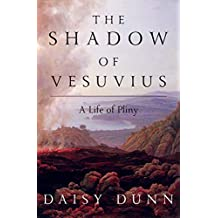 The Shadow of Vesuvius: A Life of Pliny (English Edition)