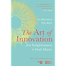 The Art of Innovation: From Enlightenment to Dark Matter, as featured on Radio 4 (English Edition)