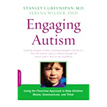Engaging Autism: Using the Floortime Approach to Help Children Relate, Communicate, and Think (A Merloyd Lawrence Book) (English Edition)