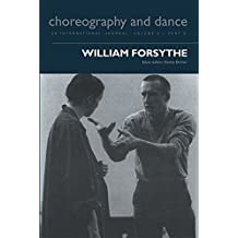 William Forsythe (CHOREOGRAPHY AND DANCE Book 5) (English Edition)